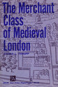 Cover image for 'The Merchant Class of Medieval London'