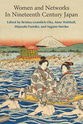 Cover image for 'Women and Networks In Nineteenth Century Japan'