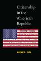 Cover image for 'Citizenship in the American Republic'