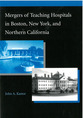 Cover image for 'Mergers of Teaching Hospitals in Boston, New York, and Northern California'