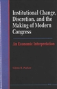 Cover image for 'Institutional Change, Discretion, and the Making of Modern Congress'