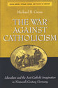 Cover image for 'The War against Catholicism'