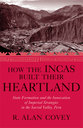 Cover image for 'How the Incas Built Their Heartland'