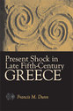 Cover image for 'Present Shock in Late Fifth-Century Greece'