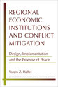 Cover image for 'Regional Economic Institutions and Conflict Mitigation'