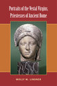 Cover image for 'Portraits of the Vestal Virgins, Priestesses of Ancient Rome'