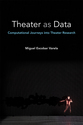 Cover image for 'Theater as Data'