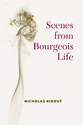 Cover image for 'Scenes from Bourgeois Life'