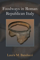 Cover image for 'Foodways in Roman Republican Italy'