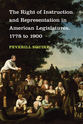 Cover image for 'The Right of Instruction and Representation in American Legislatures, 1778 to 1900'