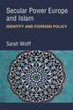 Cover image for 'Secular Power Europe and Islam'