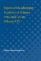 Cover image for 'Papers of the Michigan Academy of Science, Arts and Letters volume XLV'