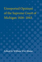 Cover image for 'Unreported Opinions of the Supreme Court of Michigan 1836-1843'