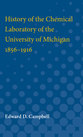 Cover image for 'History of the Chemical Laboratory of the University of Michigan 1856-1916'