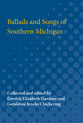 Cover image for 'Ballads and Songs of Southern Michigan'