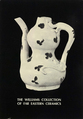 Cover image for 'The Williams Collection of Far Eastern Ceramics: Chinese, Siamese, and Annamese Ceramic Ware Selected from the Collection of Justice and Mrs. G. Mennen Williams in the University of Michigan Museum of Anthropology'