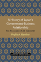 Cover image for 'A History of Japan's Government-Business Relationship'