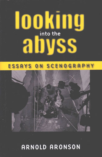 abyss essay into looking performance scenography text theater theory The theatrical vision of joseph urban looking into the abyss: essays on scenography theater and performance history and theory commission.