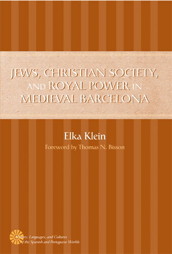 jews  christian society  and royal power in medieval barcelona