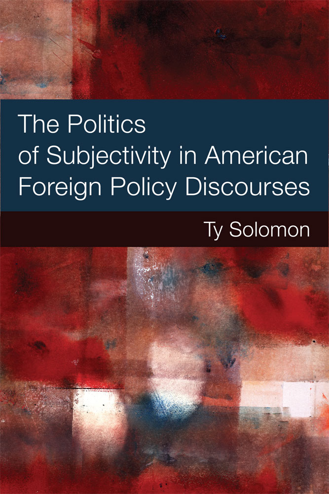 the politics of subjectivity in american foreign policy