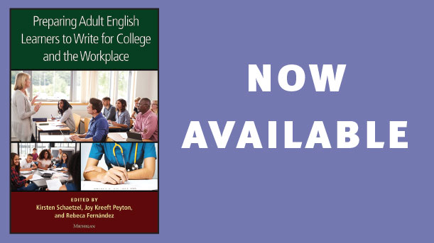 NOW AVAILABLE: Preparing adult english learners to write for college and the workplace