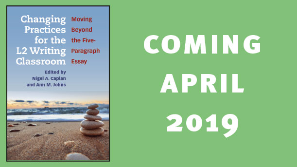 Coming April 2019: Changing practices for the L2 Writing Classroom