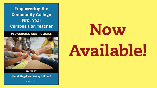 Now Available! Empowering the Community College First-Year Composition Teacher by Meryl Siegal and Betsy Gilliland