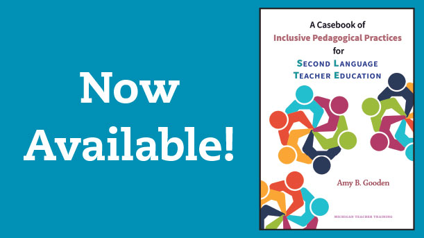 Now Available! A Casebook of Inclusive Pedagogical Practices for Second Language Teacher Education