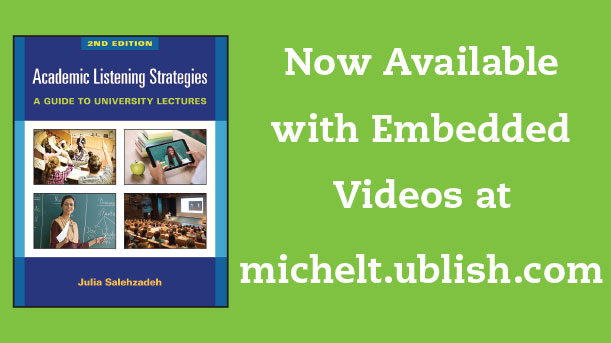 Academic Listening Strategies, 2nd Edition, Now Available with Embedded Videos at michelt.ublish.com