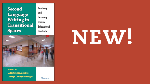 NEW! Second Language Writing in Transitional Spaces