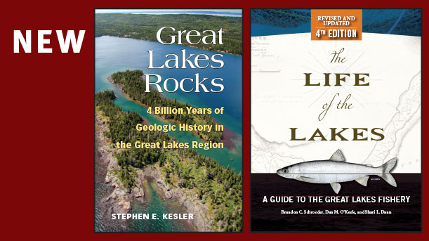 New books: Great Lakes Rocks and The Life of the Lakes