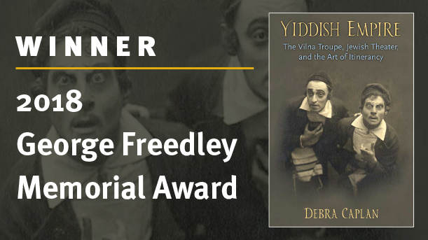 Slide for the book The Yiddish Empire. Text on the slide reads: Winner: 2018 George Freedley Memorial Award